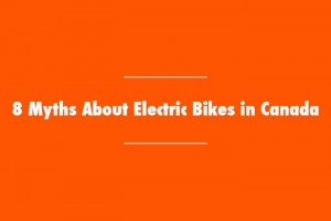 8 Myths About Electric Bikes in Canada